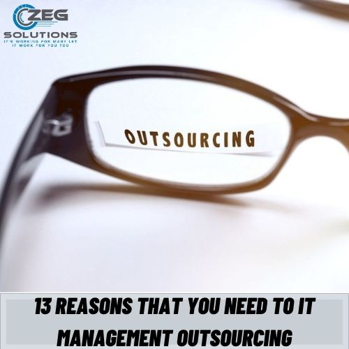 13 reasons that you need to IT management Outsourcing