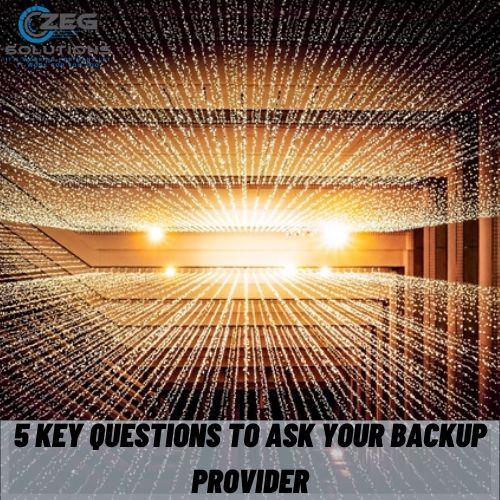 5 Key Questions To Ask Your Backup Provider