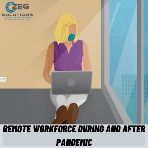 Remote Workforce During and After Pandemic